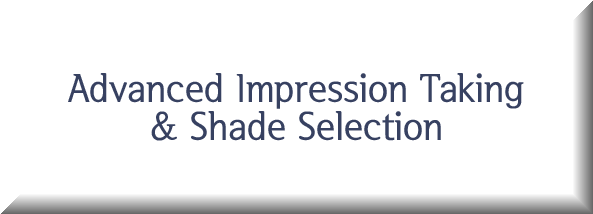 Advanced Impression Taking & Shade Selection Button