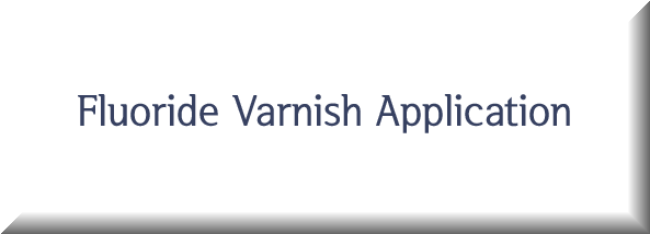 Fluoride Varnish Application Button